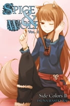 Spice and Wolf, Vol. 11 (light novel): Side Colors II by Isuna Hasekura