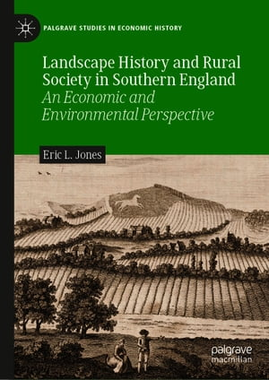 Landscape History and Rural Society in Southern England: An Economic and Environmental Perspective