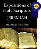 MacLaren's Expositions of Holy Scripture-The Book of Jeremiah by Alexander MacLaren