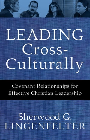 Leading Cross-Culturally Covenant Relationships for Effective Christian Leadership