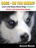 Dogs - Do You know? Learn And Enjoy About Dogs Volume 1 (Color And Interactive Book) ef8d9d2e-d4e6-41e8-b8ad-449558ca74eb