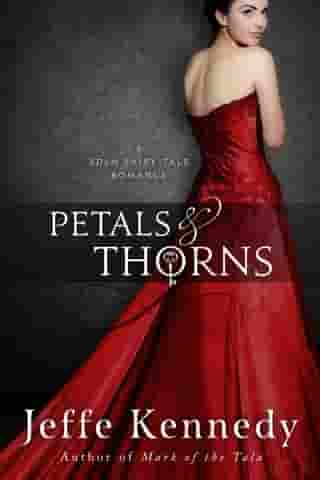 Petals and Thorns by Jeffe Kennedy