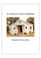 The McMillon Family Cookbook: Somethin' to Shout About! by Dr. Vivi Monroe Congress