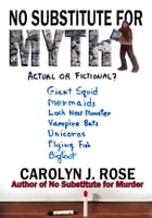 No Substitute for Myth by Carolyn J. Rose