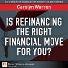 Is Refinancing the Right Financial Move for You? by Carolyn Warren