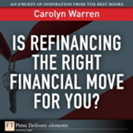 Book Is Refinancing the Right Financial Move for You? by Carolyn Warren