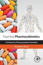 Essential Pharmacokinetics: A Primer for Pharmaceutical Scientists