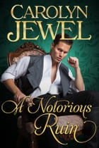 A Notorious Ruin: The Sinclair Sisters Series by Carolyn Jewel