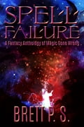 Spell Failure: A Fantasy Anthology of Magic Gone Wrong 47f6df9d-17bc-4387-87d6-63cc111b3c73