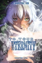 To Your Eternity Chapitre 109: Le berceau vide by Yoshitoki Oima