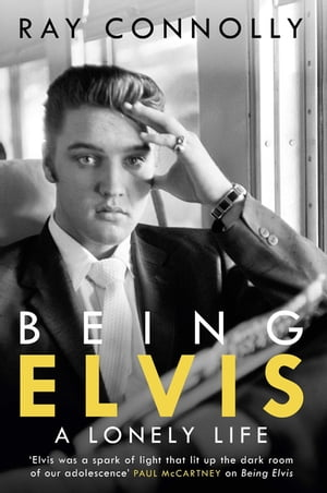 Being Elvis A Lonely Life