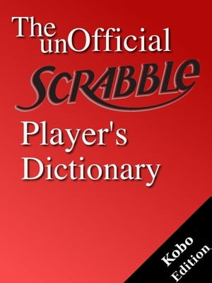 Scrabble Players Dictionary: The Unofficial Guide to the Original Word Game Kobo Edition by Ultimate Dictionary