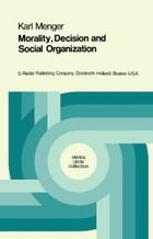 Morality, Decision and Social Organization