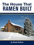 The House That Ramen Built or How to Build a Log Cabin