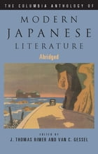 The Columbia Anthology of Modern Japanese Literature by J. Thomas Rimer