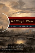 At Day's Close: Night in Times Past Cover Image