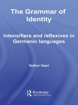 The Grammar of Identity Intensifiers and Reflexives in Germanic Languages