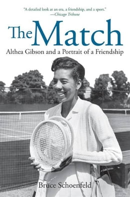 Book The Match: Althea Gibson and a Portrait of a Friendship by Bruce Schoenfeld