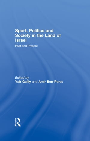 Sport,  Politics and Society in the Land of Israel Past and Present