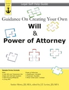 Guidance On Creating Your Own Will & Power of Attorney: Legal Self-Help Guide by Sanket Mistry