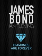 Diamonds Are Forever: James Bond #4 by Ian Fleming