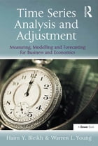 Time Series Analysis and Adjustment: Measuring, Modelling and Forecasting for Business and Economics