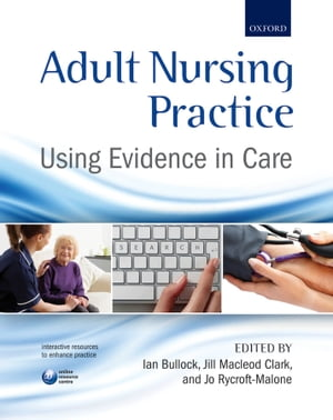 Adult Nursing Practice Using evidence in care