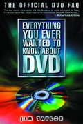 Everything You Ever Wanted to Know About DVD 905079a3-9f3a-42c2-b726-a1af0e9af114