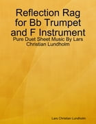 Reflection Rag for Bb Trumpet and F Instrument - Pure Duet Sheet Music By Lars Christian Lundholm by Lars Christian Lundholm