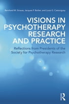 Visions in Psychotherapy Research and Practice: Reflections from the Presidents of the Society for…