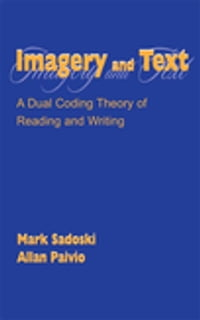 Imagery and Text: A Dual Coding Theory of Reading and Writing