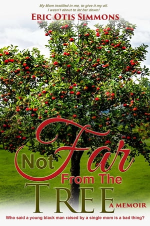 Not Far From the Tree by Eric Otis Simmons