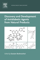 Discovery and Development of Antidiabetic Agents from Natural Products: Natural Product Drug Discovery by Goutam Brahmachari