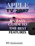 Apple Tv 2017: An Easy Guide to the Best Features 220825bc-53d0-4e28-b1d5-b975956ee421