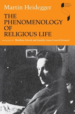 Book The Phenomenology of Religious Life by Martin Heidegger