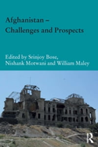 Afghanistan – Challenges and Prospects