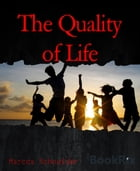 The Quality of Life: Wellness, Fitness, and You! by Marcos Schneider