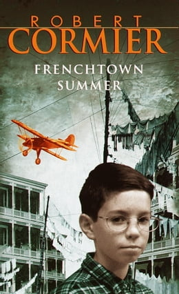 Book Frenchtown Summer by Robert Cormier