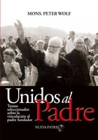 Unidos al Padre by Monseñor Peter Wolf