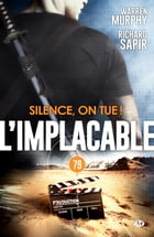 Silence, on tue !: L'Implacable, T79 by Richard Sapir