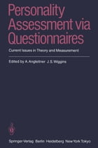 Personality Assessment via Questionnaires: Current Issues in Theory and Measurement by Alois Angleitner