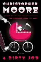 A Dirty Job: A Novel by Christopher Moore