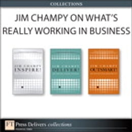 Book Jim Champy on What's Really Working in Business (Collection) by Jim Champy