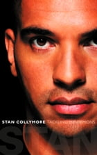 Stan: Tackling My Demons by Stan Collymore