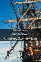 Jamestown: A History Just for Kids! by KidCaps