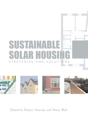 Sustainable Solar Housing Volume 1 - Exemplary Buildings and Technologies