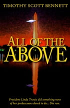 All of the Above by Timothy Scott Bennett