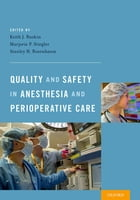 Quality and Safety in Anesthesia and Perioperative Care by Keith J. Ruskin