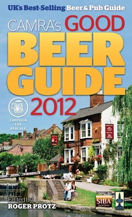 Book Good Beer Guide 2012: The Complete Guide to the UK's Best Pubs by Roger Protz