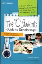 """The """"C"""" Students Guide to Scholarships by Peterson's"""